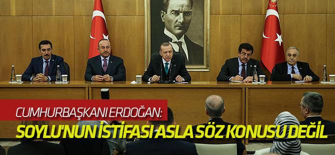 Erdoğan: Soylu'nun istifası asla söz konusu değil