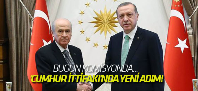 'Cumhur İttifakı'nda yeni adım!