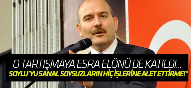 """""""Süleyman Soylu'yu sanal soysuzların hiç işlerine alet ettirme!"""""""