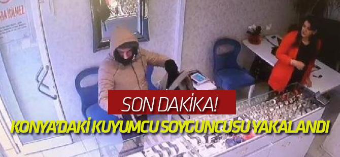 Konya'daki kuyumcu soyguncusu yakalandı