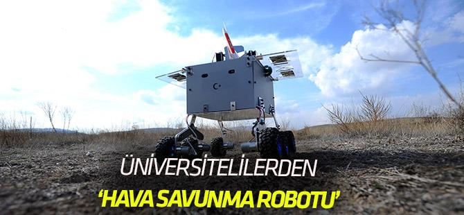 """Üniversitelilerden """"Hava Savunma Robotu"""""""