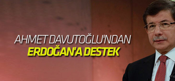 Eski Başbakan ve AK Parti Konya Milletvekili Ahmet Davutoğlu'ndan Erdoğan'a destek