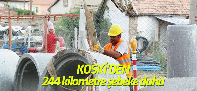KOSKİ'den 244 kilometre kanalizasyon şebekesi daha