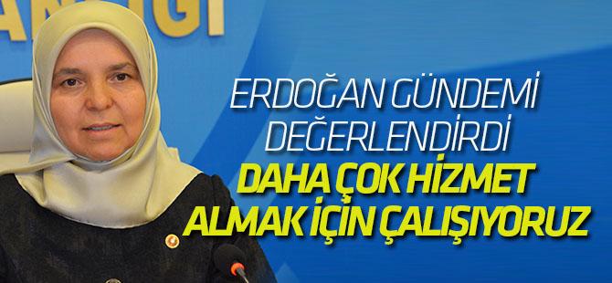 Erdoğan: Daha çok hizmet almak için çalışıyoruz