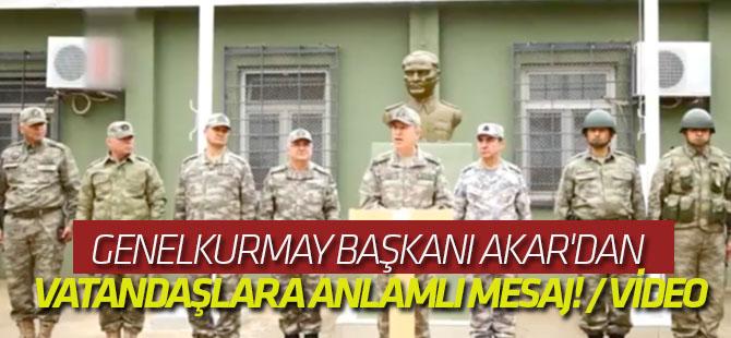 Genelkurmay Başkanı Akar'dan vatandaşlara anlamlı mesaj! / VİDEO