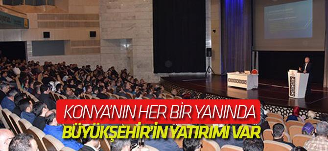 Konya'nın her bir yanında Büyükşehir'in yatırımı var