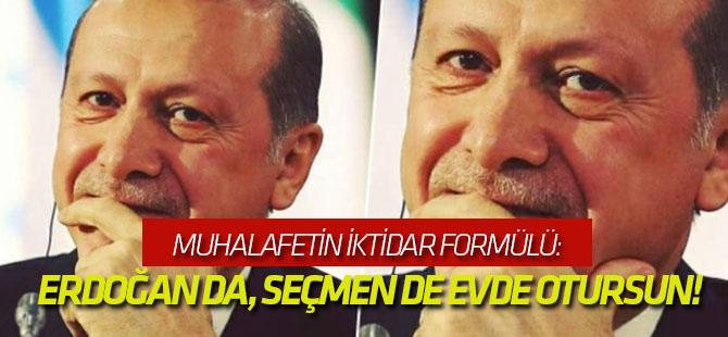 Muhalafetin iktidar formülü: Erdoğan da, seçmen de evde otursun!