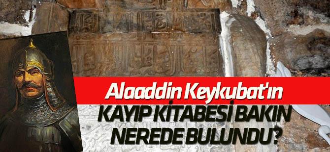 Alaaddin Keykubat'ın kayıp kitabesi evin duvarında bulundu