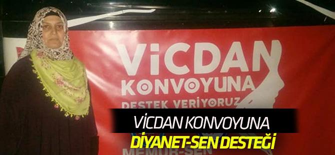 Diyanet-Sen Kadınları Vicdan Konvoyu'na destek verdi
