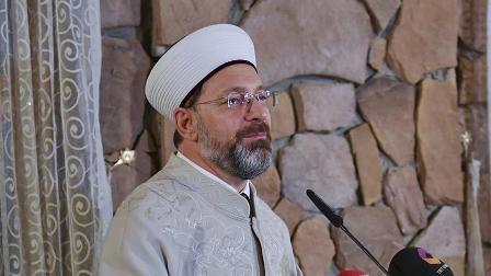 Diyanet İşleri Başkanı Erbaş: Din İşleri Yüksek Kurulunun dediklerine bakacaksınız