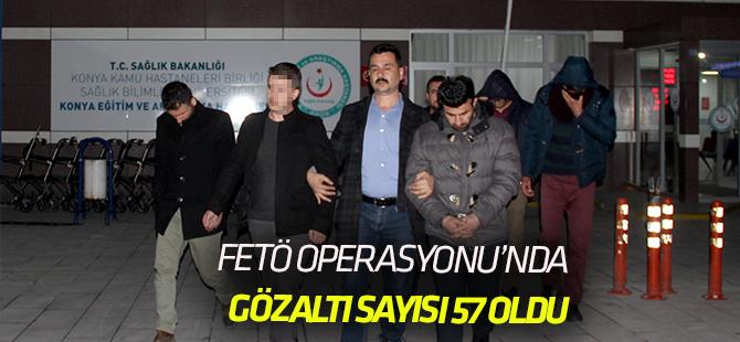 Konya merkezli FETÖ/PDY operasyonu Gözaltına alınanların sayısı 57'ye yükseldi