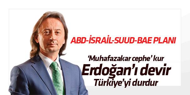 BAE-Suud-İsrail-ABD'in Türkiye planı