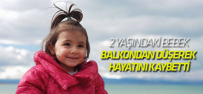 Konya'da 2 yaşındaki çocuk balkondan düşerek hayatını kaybetti