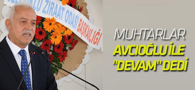 """Muhtarlar, Avcıoğlu ile """"devam"""" dedi"""