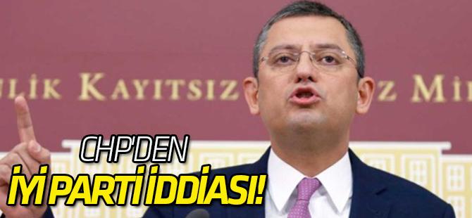 CHP'den İYİ Parti iddiası!