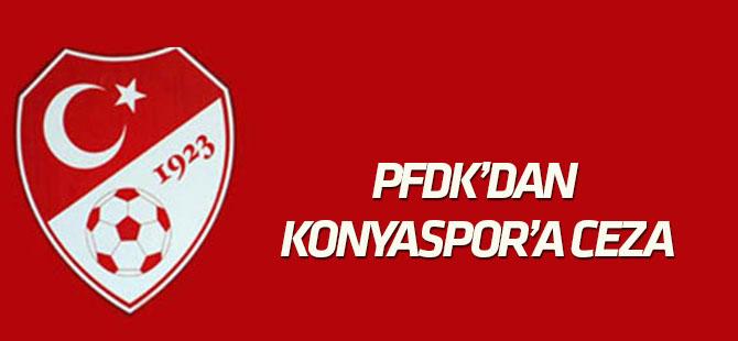 PFDK'dan Konyaspor'a ceza !