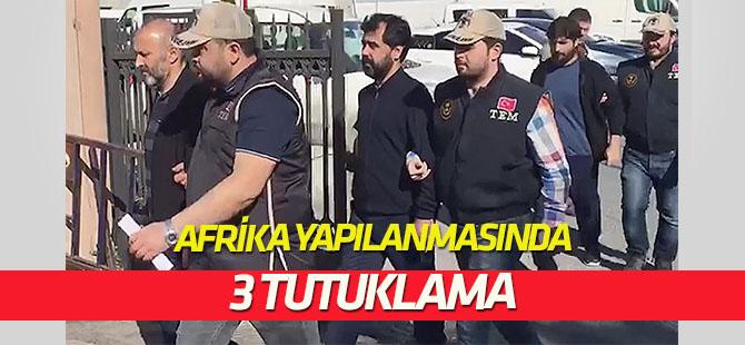 FETÖ'nün Afrika yapılanmasına yönelik soruşturmada 3 tutuklama