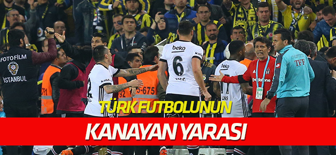 Türk futbolunun kanayan yarası: Futbol terörü