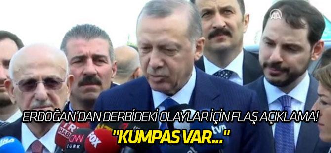 Erdoğan'dan derbideki olaylar için flaş açıklama!