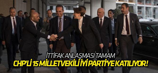 CHP'li 15 milletvekili İYİ Parti'ye katılıyor!