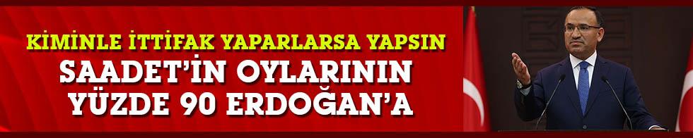 Bozdağ: Saadet Partisi'nin oylarını yüzde 90' AK Parti'ye