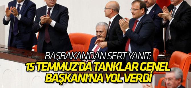 Başbakan'dan Sert Yanıt: 15 Temmuz'da Tanklar Genel Başkanı'na Yol Verdi