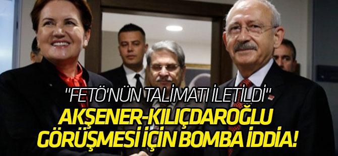 Akşener-Kılıçdaroğlu görüşmesi için bomba iddia!