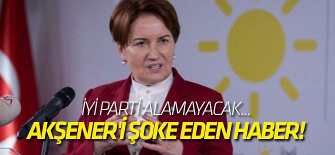 Meral Akşener'i şoke eden haber!