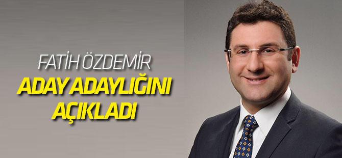 Fatih Özdemir aday adaylığını açıkladı