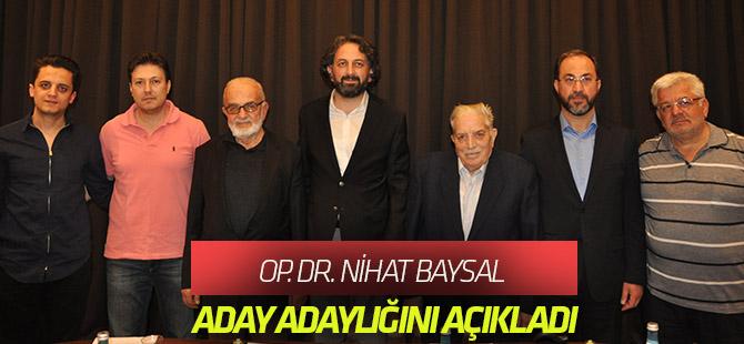 Op. Dr. Baysal, aday adayı oldu
