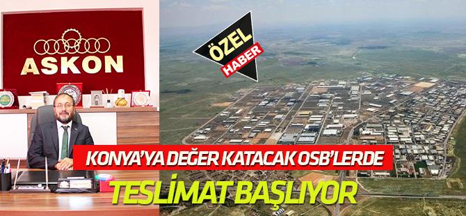Konya'ya değer katacak OSB'de teslimatlar başlıyor