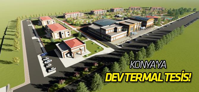 Konya'ya dev termal tesis!