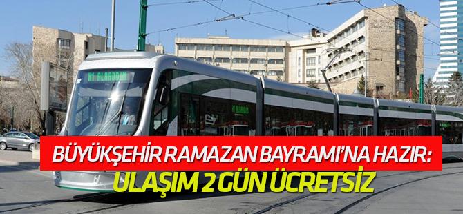 Büyükşehir Ramazan Bayramı'na Hazır: Ulaşım 2 gün ücretsiz