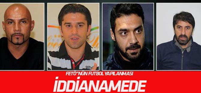 Eski futbolcuların ifadeleri FETÖ iddianamesinde