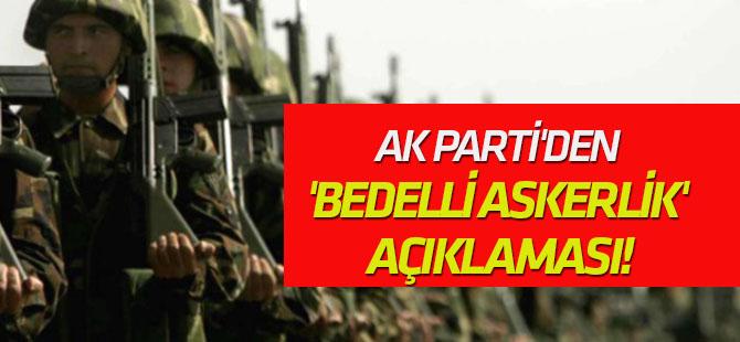 AK Parti'den kritik 'bedelli askerlik' açıklaması!