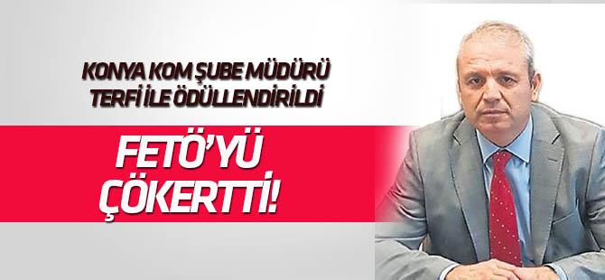 Konya KOM  Müdürü Ali Loğoğlu'nun, Türkiye çapında örnek FETÖ başarısı