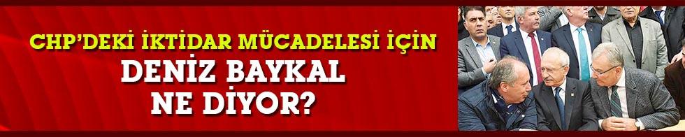 Kılıçdaroğlu ile İnce arasındaki iktidar savaşında  Deniz Baykal nerede duruyor?