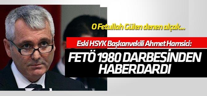 Eski HSYK Başkanvekili Hamsici: FETÖ 1980 darbesinden haberdardı