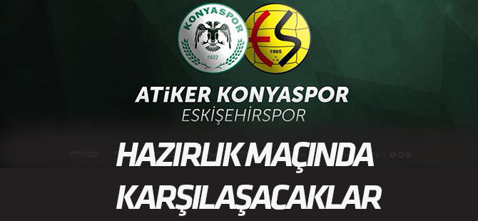 Konyaspor Eskişehirspor'la oynayacak