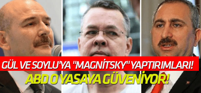 """Gül ve Soylu'ya """"Magnitsky"""" yaptırımları!"""