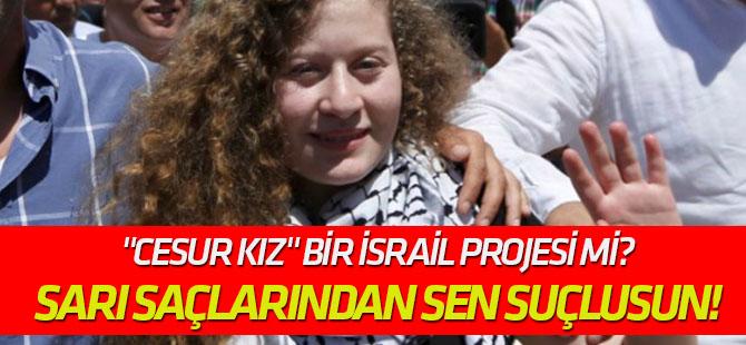 """Sarı saçlarından sen suçlusun! """"Cesur Kız"""" Ahed Tamimi bir İsrail projesi mi?"""