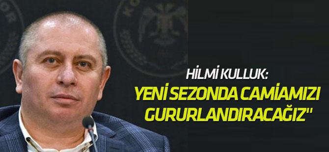 Atiker Konyaspor Başkanı Hilmi Kulluk'tan yeni sezon mesajı