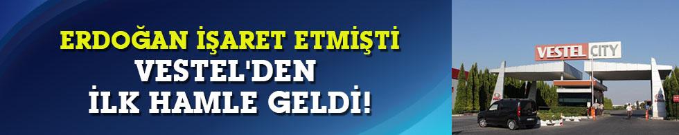 Erdoğan işaret etmişti, Vestel'den ilk hamle geldi!