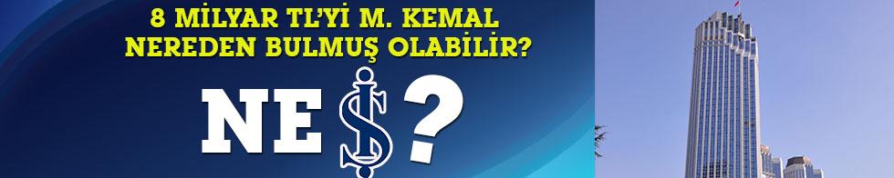Medyada İş Bankası tartışması: 8 milyar TL'yi  M. Kemal nereden bulmuş olabilir?