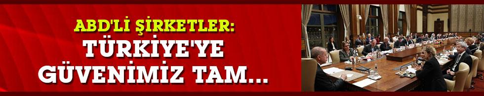 ABD'li şirketler: Türkiye'ye güvenimiz tam...