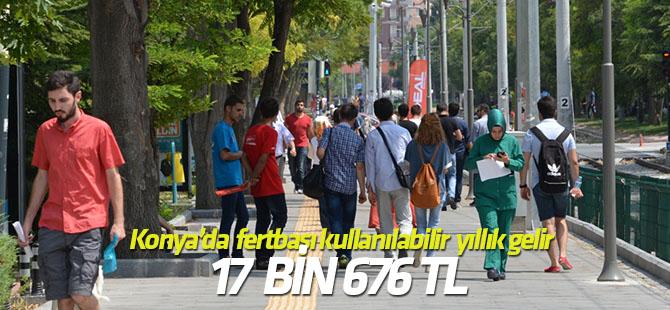 Konya'da fertbaşı kullanılabilir yıllık gelir 17 bin 676 TL