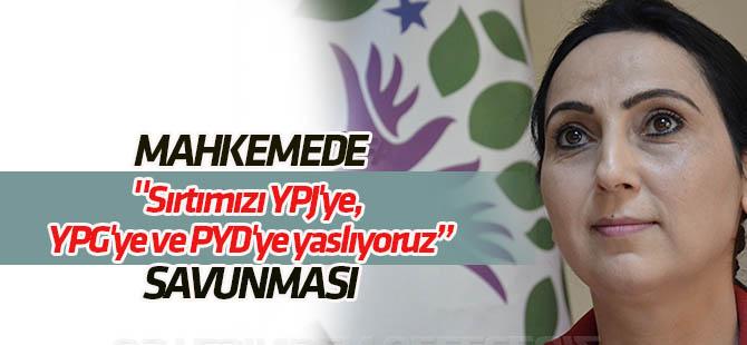 """Yüksekdağ'dan """"Sırtımızı PYD'ye yaslıyoruz"""" savunması"""