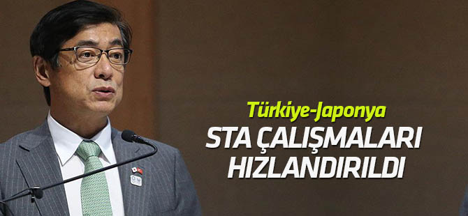 """""""Türkiye ve Japonya arasındaki Serbest Ticaret Anlaşması hızlandırıldı"""""""