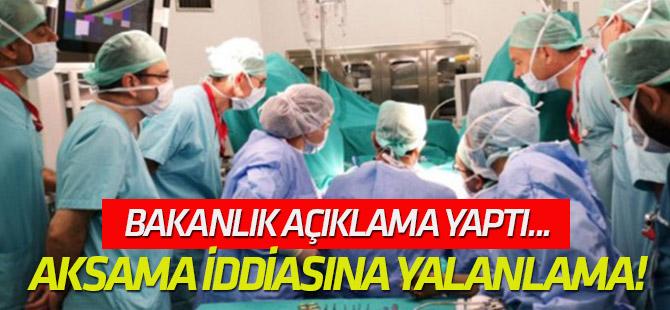 Ameliyatlarda aksama iddiasına yalanlama!
