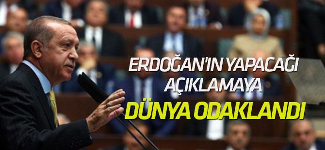 Dünya Erdoğan'ın yapacağı açıklamaya odaklandı!